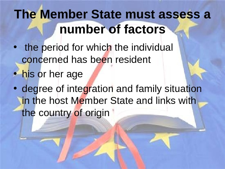 The  Member State must assess a number of factors •  the period