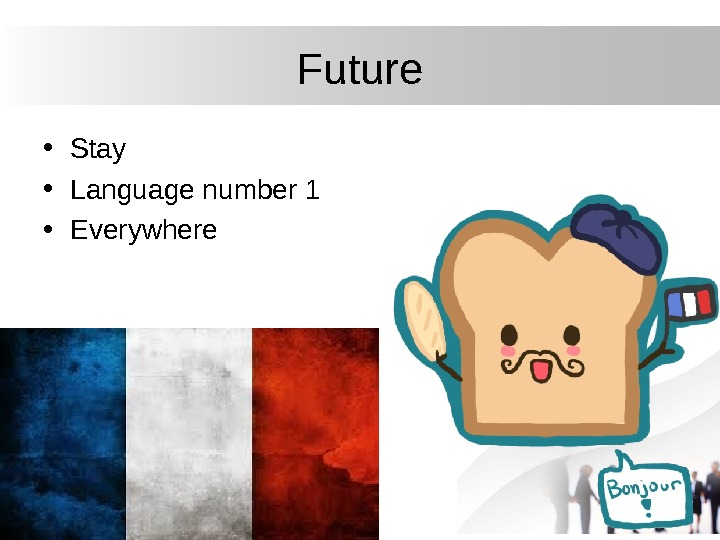 Future • Stay • Language number 1 • Everywhere