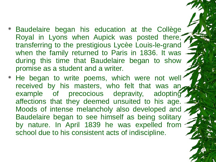Baudelaire began his education at the Collège Royal in Lyons when Aupick was posted there,