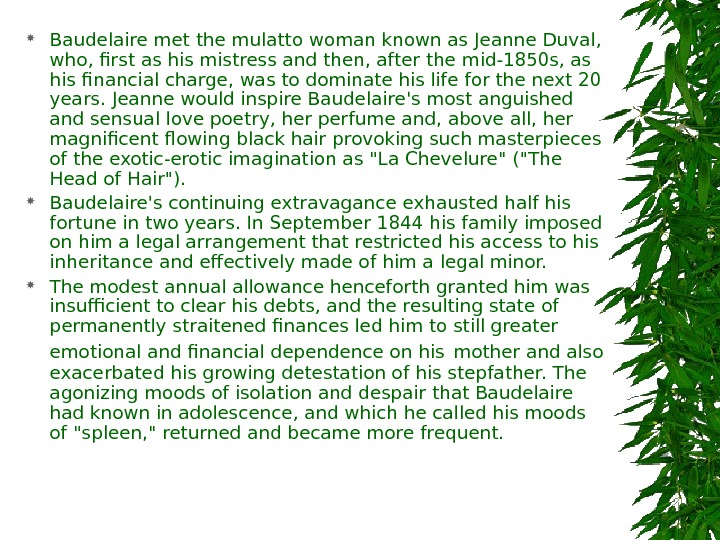 Baudelaire met the mulatto woman known as Jeanne Duval,  who, first as his mistress