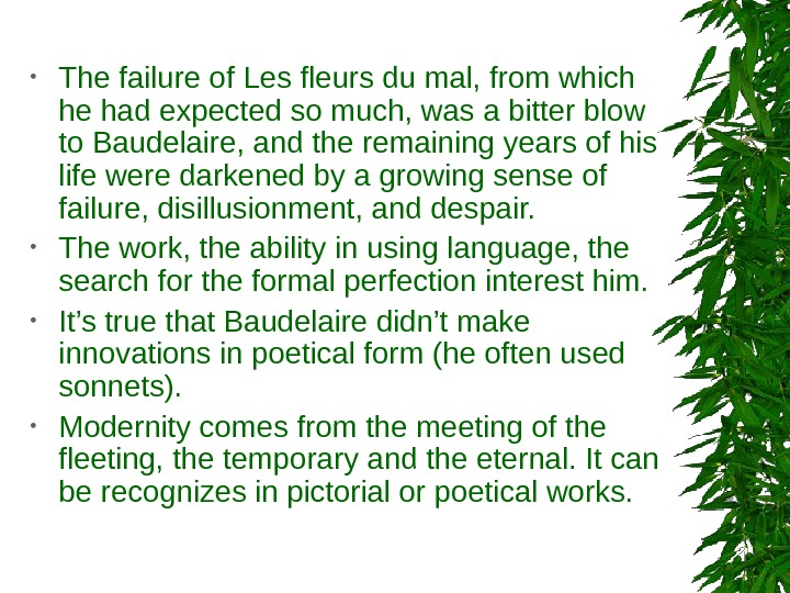 • The failure of Les fleurs du mal, from which he had expected so much,