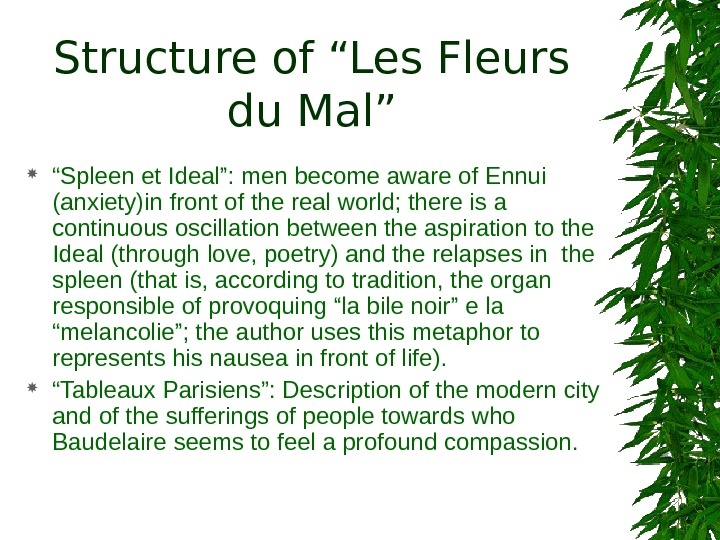 "Structure of ""Les Fleurs du Mal"" "" Spleen et Ideal"": men become aware of Ennui (anxiety)in"
