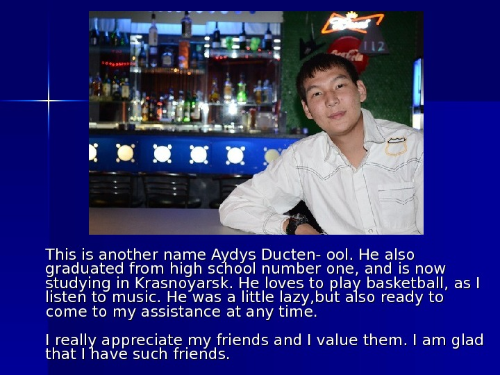 This is another name Aydys Ducten- ool. He also graduated from high school number one, and