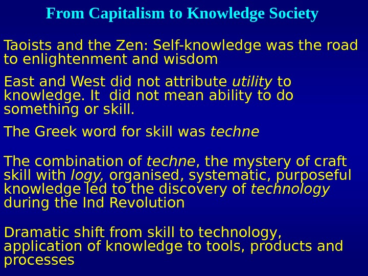 From Capitalism to Knowledge Society Taoists and the Zen: Self-knowledge was the road to