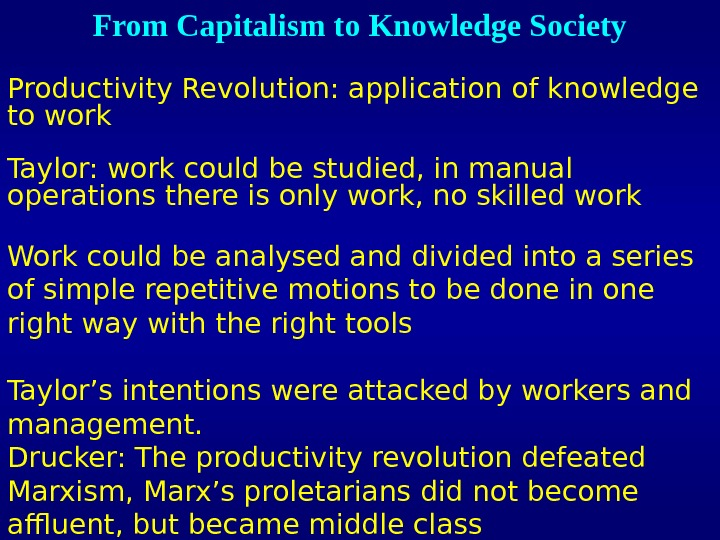 Productivity Revolution: application of knowledge to work Taylor: work could be studied, in manual