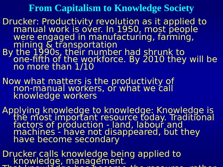 From Capitalism to Knowledge Society Drucker: Productivity revolution as it applied to manual work