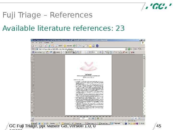 GC Fuji Triage, ppt Master GB, version 1. 0, 0 9/2006 45 Fuji Triage – References