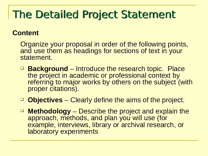The Detailed Project Statement Content Organize your proposal in order of the following points,  and