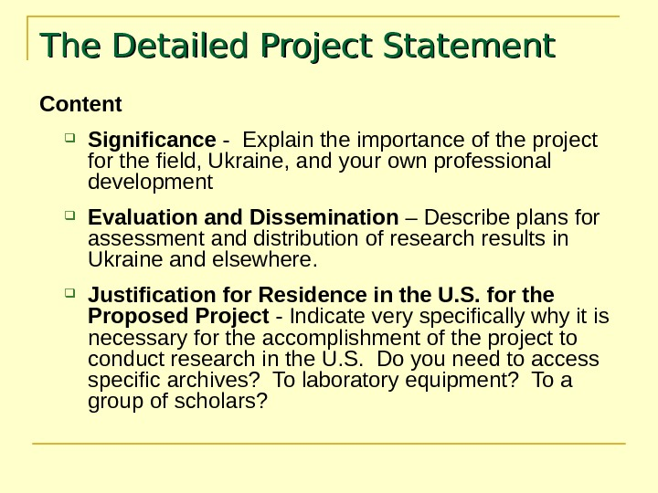 The Detailed Project Statement Content Significance - Explain the importance of the project for the field,