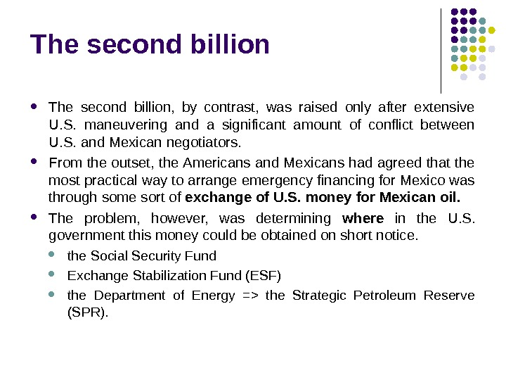 The second billion,  by contrast,  was raised only after extensive U. S.  maneuvering
