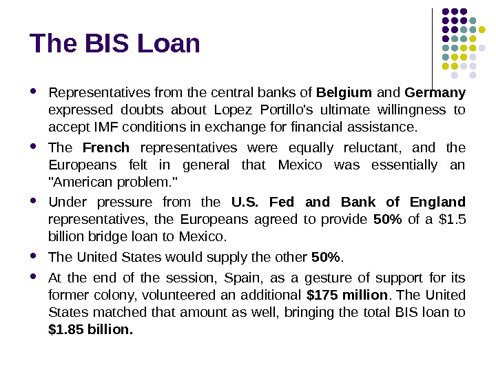 The BIS Loan Representatives from the central banks of Belgium and Germany  expressed doubts about