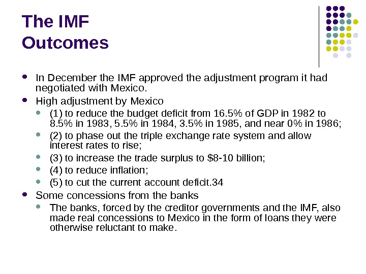 The IMF Outcomes I n December the IMF approved the adjustment program it had negotiated
