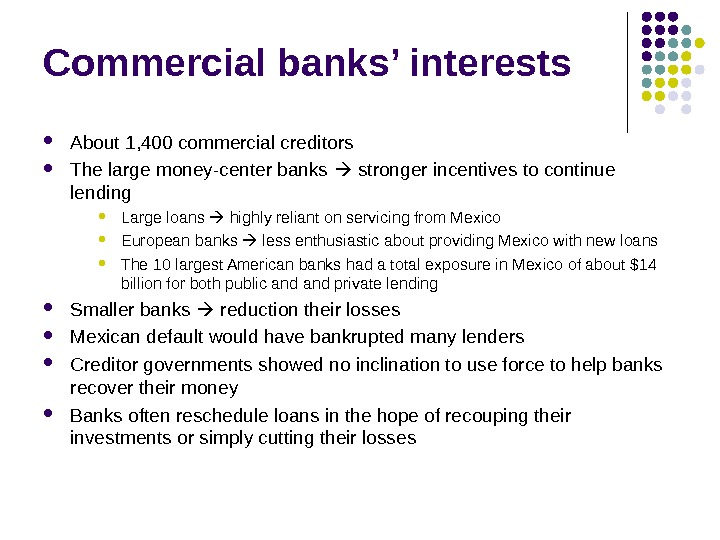 Commercial banks' interests  About 1, 400 commercial creditors The large money-center banks  stronger incentives