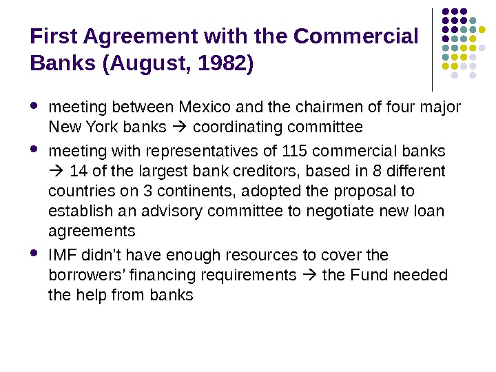 First Agreement with the Commercial Banks (August, 1982) meeting between Mexico and the chairmen of four
