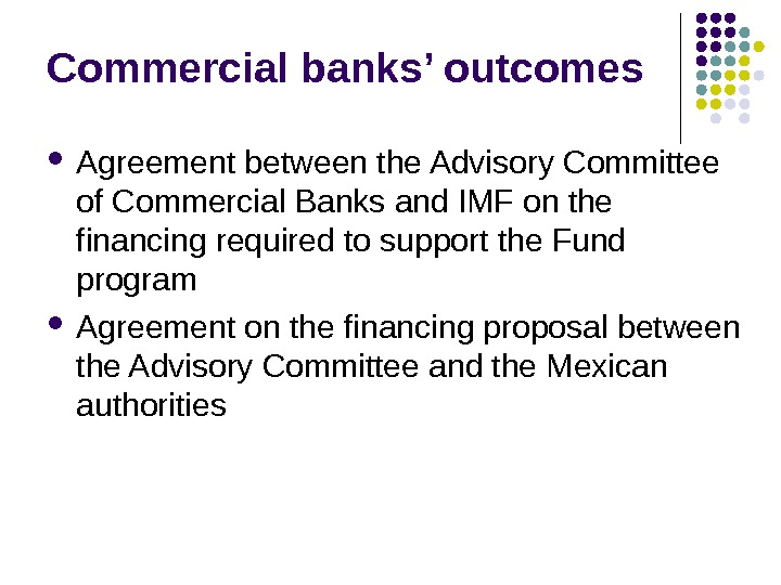 Commercial banks' outcomes Agreement between the Advisory Committee of Commercial Banks and IMF on the financing