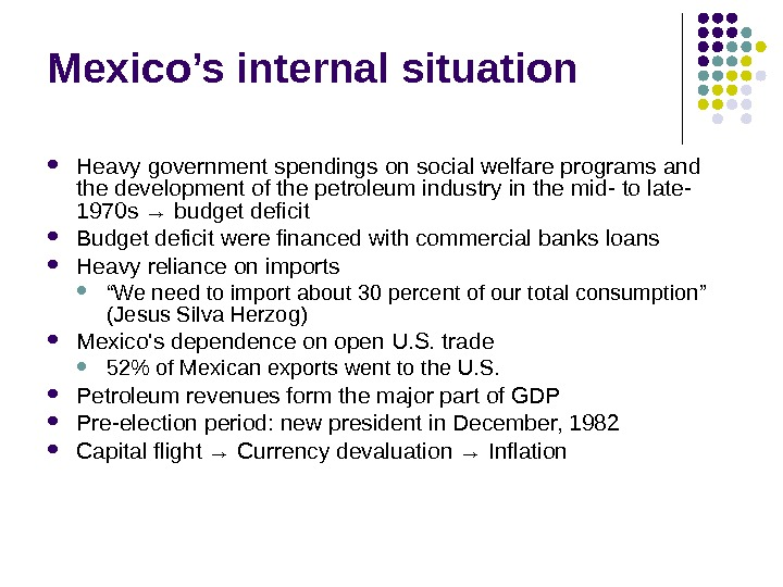 Mexico's internal situation  Heavy government spendings on social welfare programs and the development of the