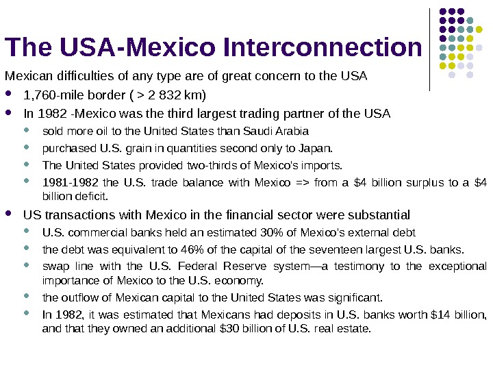 The USA-Mexico Interconnection Mexican difficulties of any type are of great concern to the USA 1,