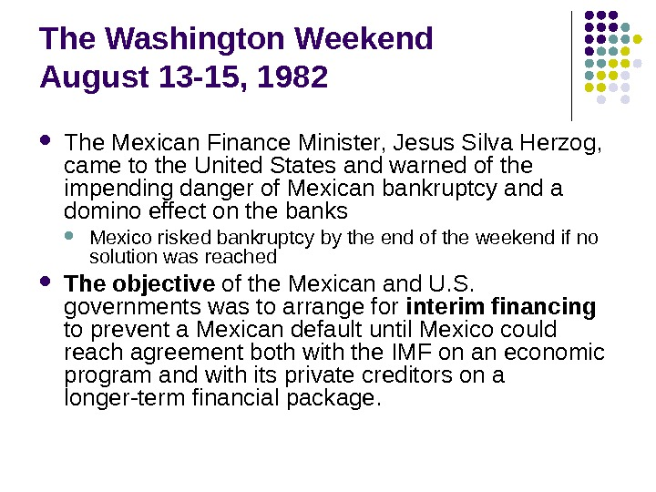 The Washington Weekend August 13 -15, 1982 T he Mexican  Finance Minister, Jesus Silva Herzog,