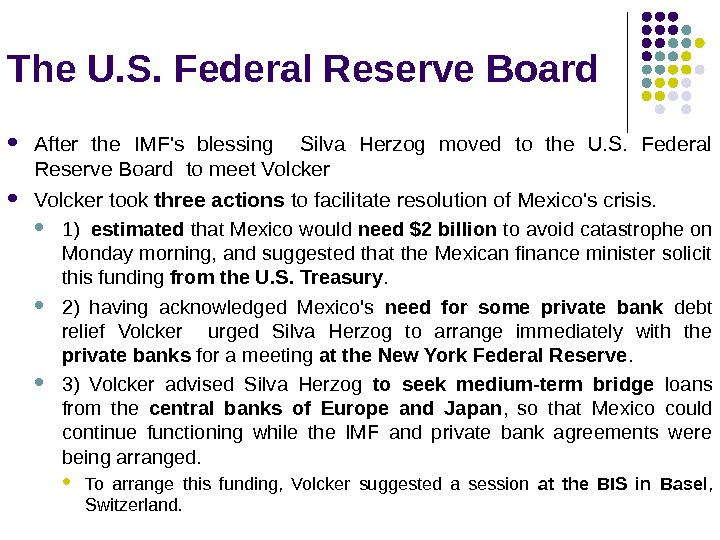 The U. S. Federal Reserve Board After the IMF's blessing  Silva Herzog moved to the