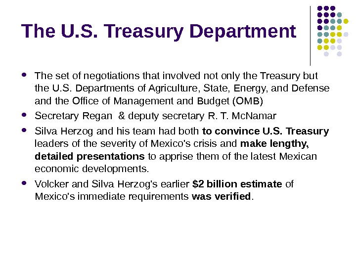 The U. S. Treasury Department The set of negotiations that involved not only the Treasury but