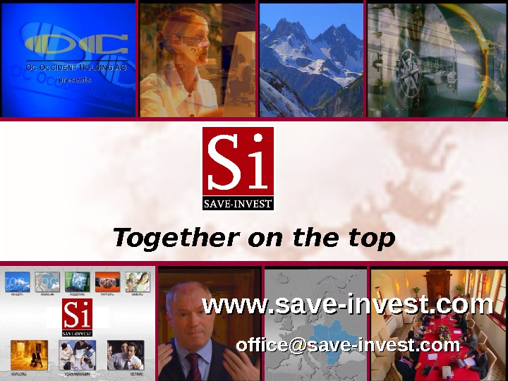 Start Up Seminar - Modul 1 Together on the top www. save-invest. com office@save-invest. com