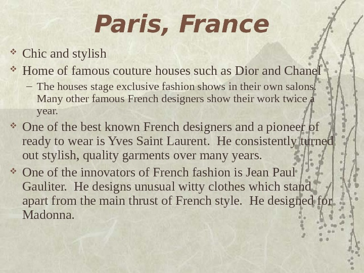 Paris, France Chic and stylish Home of famous couture houses such as Dior and