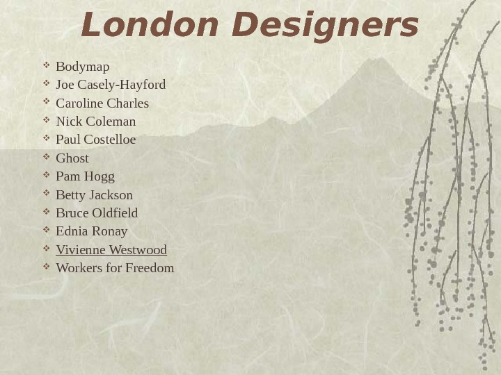 London Designers Bodymap Joe Casely-Hayford Caroline Charles Nick Coleman Paul Costelloe Ghost Pam Hogg