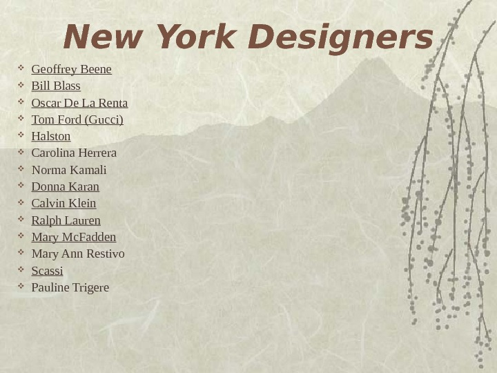 New York Designers Geoffrey Beene Bill Blass Oscar De La Renta Tom Ford (Gucci)