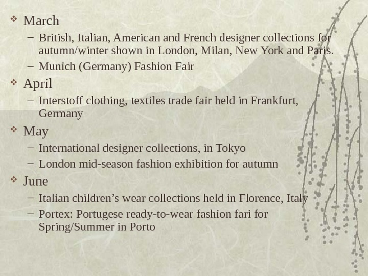 March – British, Italian, American and French designer collections for autumn/winter shown in London,