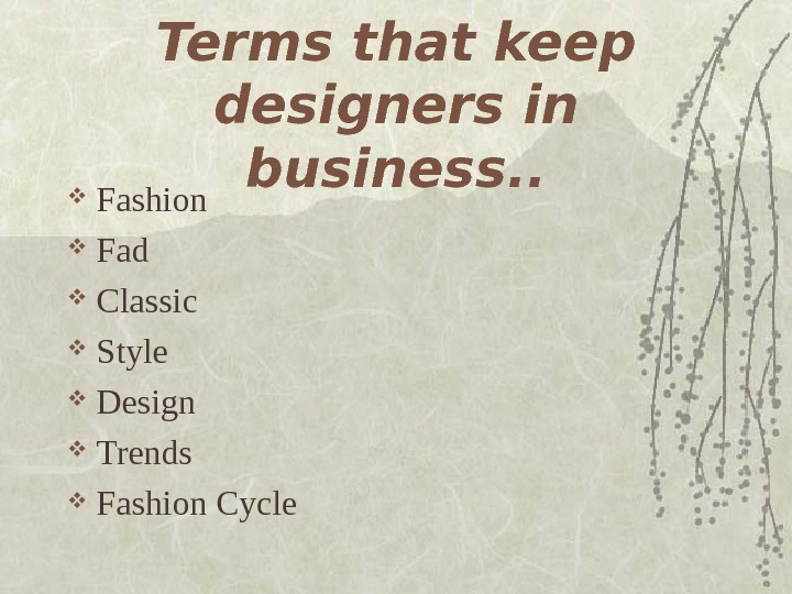 Terms that keep designers in business. .  Fashion Fad Classic Style Design Trends