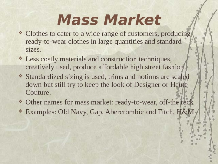 Mass Market Clothes to cater to a wide range of customers, producing ready-to-wear clothes