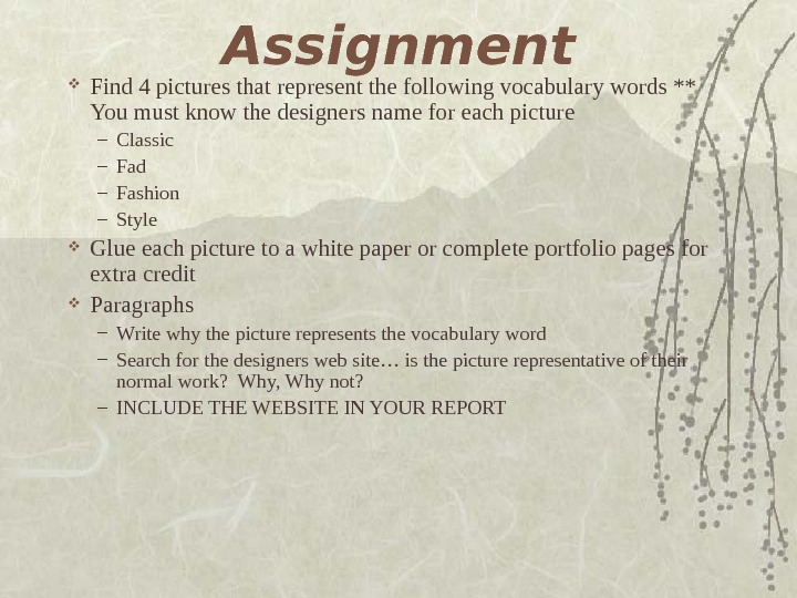 Assignment Find 4 pictures that represent the following vocabulary words ** You must know