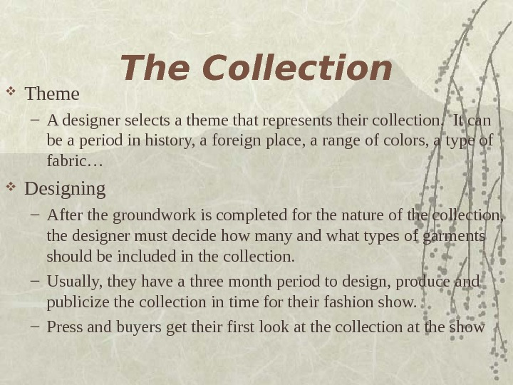 The Collection Theme – A designer selects a theme that represents their collection.