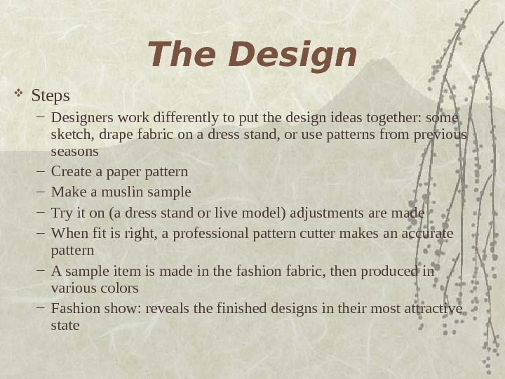 The Design Steps – Designers work differently to put the design ideas together: some