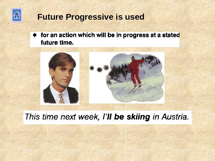 Future Progressive is used