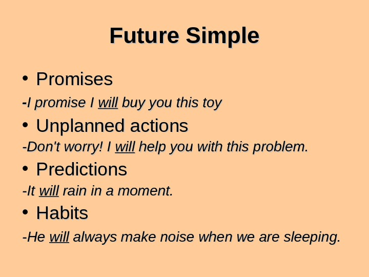 Future Simple • Promises -- I promise I will buy you this toy