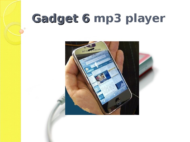 Gadget 6 mp 3 player