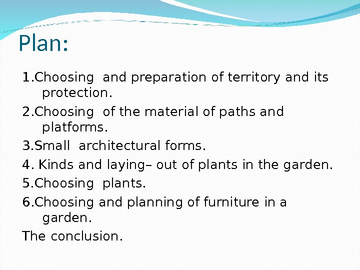 Plan : 1. Choosing  and preparation of territory and its protection. 2. Choosing of the