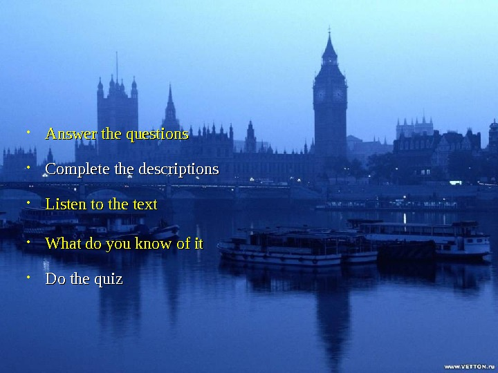 Contents • Answer the questions • Listen to the text • What do you know of