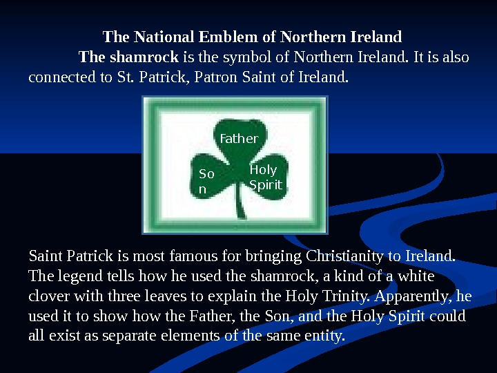 The National Emblem of Northern Ireland The shamrock is the symbol of Northern Ireland. It