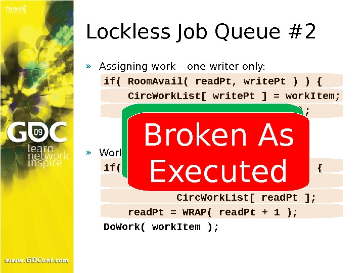Lockless Job Queue #2 » Assigning work – one writer only: if( Room. Avail( read. Pt,