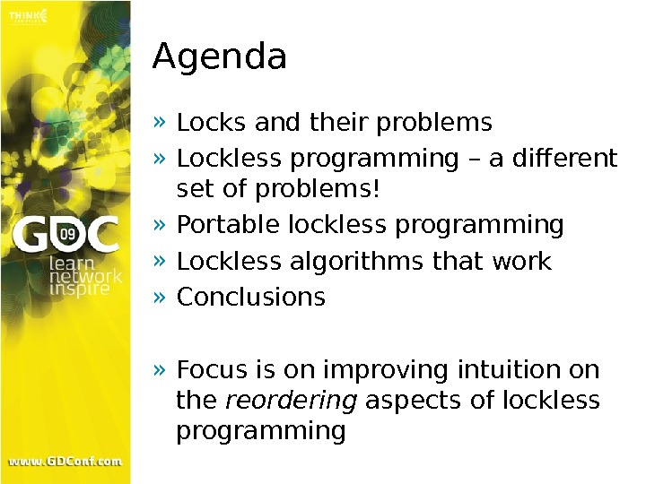 Agenda » Locks and their problems » Lockless programming – a different set of problems! »