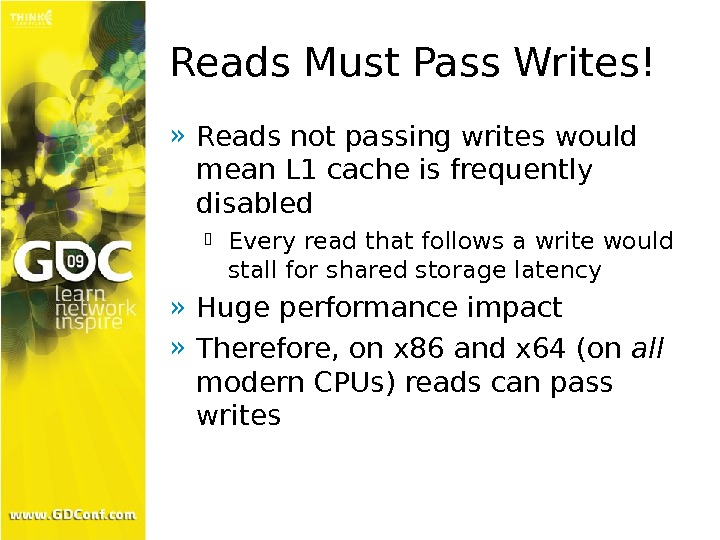 Reads Must Pass Writes! » Reads not passing writes would mean L 1 cache is frequently