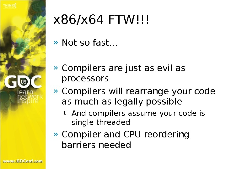 x 86/x 64 FTW!!! » Not so fast… » Compilers are just as evil as processors