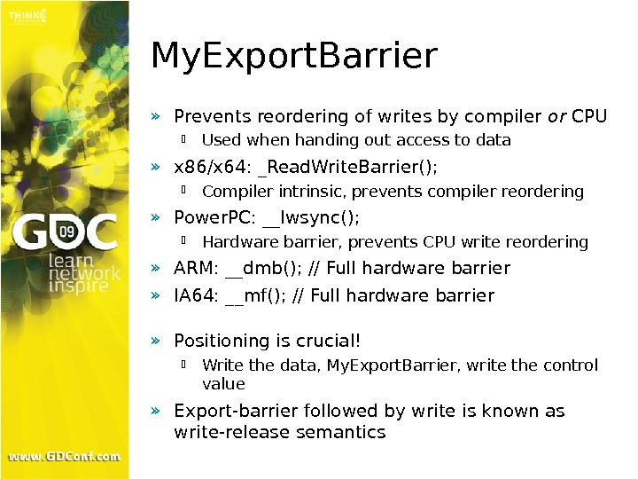 My. Export. Barrier » Prevents reordering of writes by compiler or CPU Used when handing out