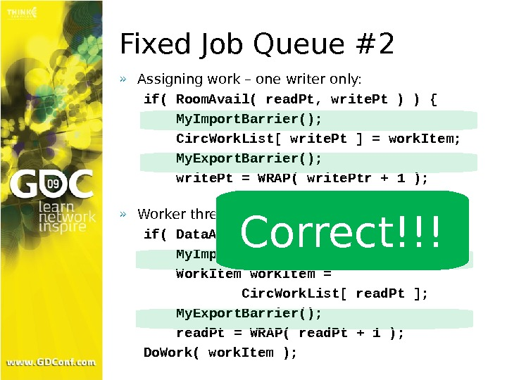 Fixed Job Queue #2 » Assigning work – one writer only: if( Room. Avail( read. Pt,