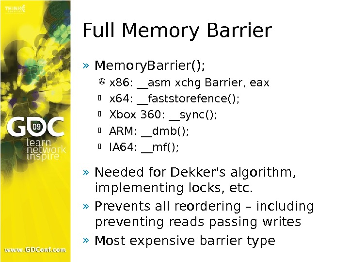 Full Memory Barrier » Memory. Barrier();  x 86: __asm xchg Barrier, eax x 64: __faststorefence();
