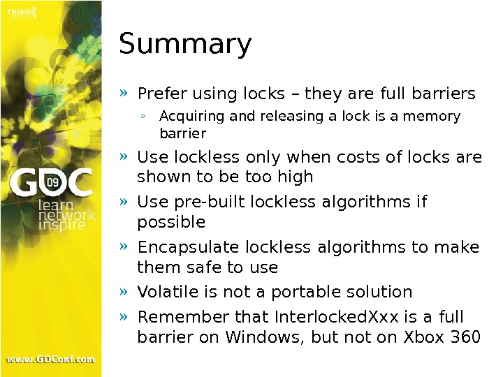 Summary » Prefer using locks – they are full barriers » Acquiring and releasing a lock