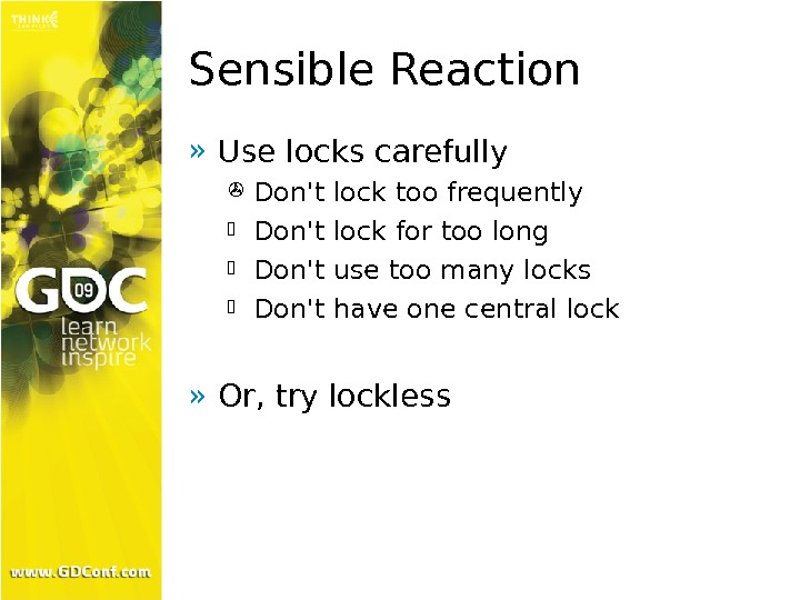 Sensible Reaction » Use locks carefully Don't lock too frequently Don't lock for too long Don't