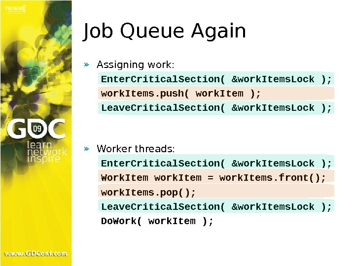 Job Queue Again » Assigning work: Enter. Critical. Section( &work. Items. Lock ); work. Items. push(